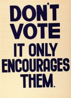 Don't vote it only encourages them!